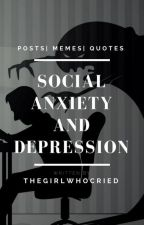 Social Anxiety & Depression ||✔️ by InvisibleRandomGirl