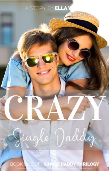 CRAZY SINGLE DADDY [UNPREDICTABLE LOVE]