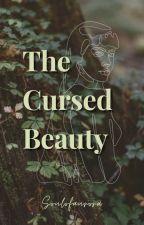 The Cursed Beauty (EDITING) ni SoulOfAurora1