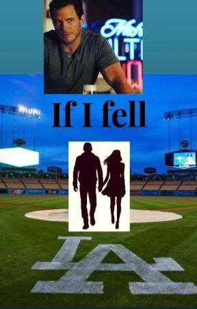 If I fell (Chris Pratt fanfic)✅ by Lovey1206