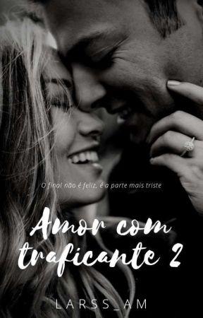 Amor com Traficante 2 {Revisão} by Larss_AM