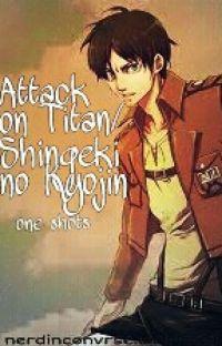 Attack on Titan/ Shingeki no Kyojin One shots cover