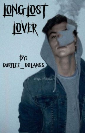 LONG LOST LOVER // Ethan Dolan  by durtlee_dolanss