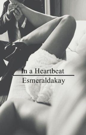 In a Heartbeat (1st book of Heart Series) by Esmeraldakay