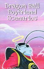 Dragon Ball Boyfriend Scenarios[DISCONTINUED] by GiaDaBee