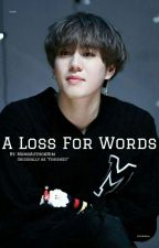 """""""A Loss For Words"""" by MomoAuthorNim"""
