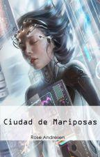 Ciudad de Mariposas by RoseAndresen