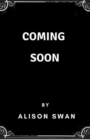 Coming Soon by alisonswan94651