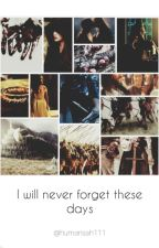 I will never forget these days by _humanszach_