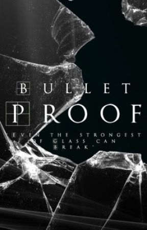 BulletProof {Being Rewritten} by StarfireStone