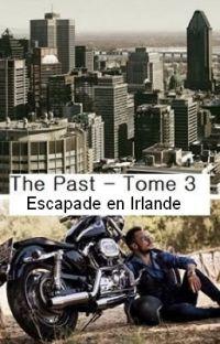 The Past, T3 : Escapade en Irlande (BxB) cover