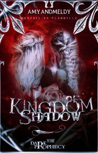 KINGDOM OF SHADOW - THE DARK PROPHECY  (TERMINÉ) cover