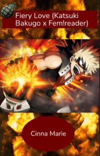 Fiery love| Katsuki Bakugo x reader  cover