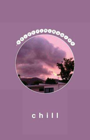 """""""CHILL"""" k. nj by -illuminatae-"""