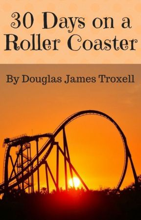 30 Days on a Roller Coaster by dj_troxell
