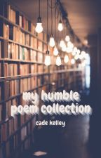 My Humble Poem Collection by cadewrites9265