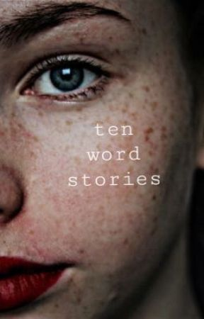 ten word stories by Newtcase