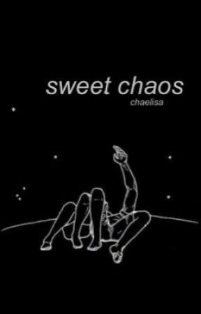sweet chaos ! by luvgrls