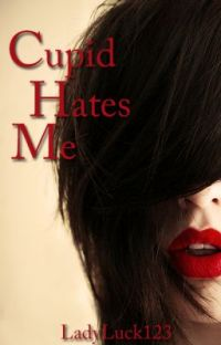 Cupid Hates Me ✔ cover