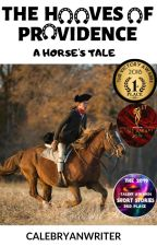 The Hoof of Providence: A Horse's Tale by CalebRyanWriter
