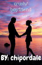 crush/ boyfriend imagines by chipordale