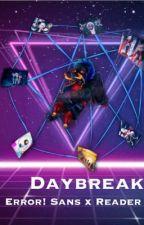 Daybreak [ Error!Sans x Reader ] by morrow-
