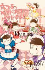 My Maid! Osomatsu-san x Maid! Reader [Lemon] by AJasso17