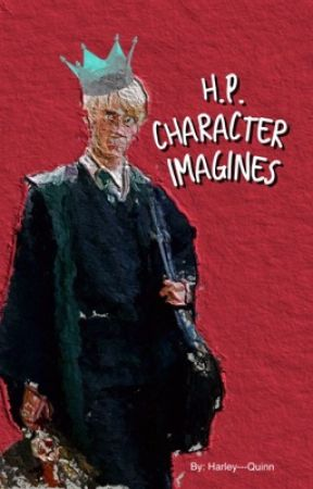 Harry Potter Character Imagines by Harley---Quinn