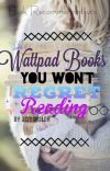 Wattpad Books You Won't Regret Reading | Book Recommendations✨ cover