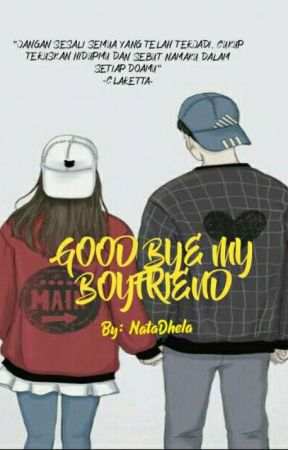 GOOD BYE MY BOYFRIEND by NataDhela