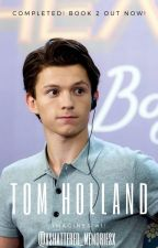 Tom Holland Imagines #1 - COMPLETED. by XShattered_Memoriesx