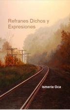 Refranes, Dichos y Expresiones by Lisolet_4027