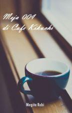 Meja 004 di Cafe Kikuchi by megitarubi
