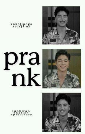prank | junhwan. by kokojjungs