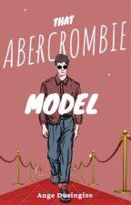 that Abercrombie model. by Angeldusingize