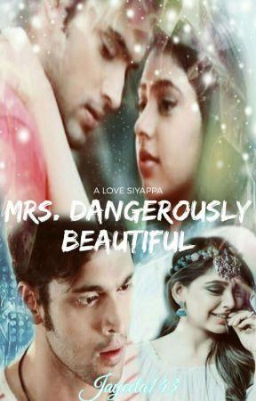 Mrs. Dangerously Beautiful ..... a love siyappa by Jayeeta143