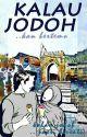 Kalau Jodoh [✔] by ddexati