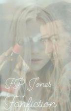 FP Jones Fanfic by JoleneGreenc