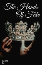 The Hands of Fate by YourTypicalNovelist