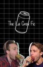The La Croix Fic by reqlity