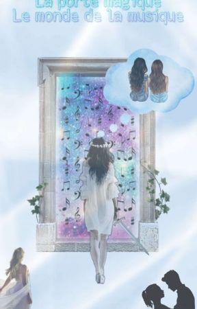 La porte magique le monde de la musique (En réécriture) by mailyne16
