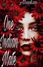One Indian Mate by Akadaa