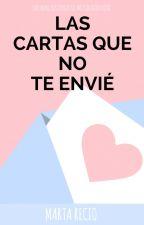 Las cartas que no te envié. - Cartas de corazones rotos. by heyisjustinbieberx