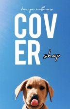 Cover Shop   Open by kamrynmatthews_
