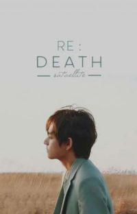 Re:Death | Taehyung ✓ cover