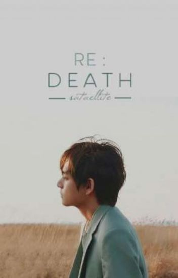 Re:Death | Taehyung ✓