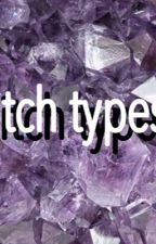 witch types (Completed) by crowneditor