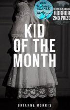 Kid of The Month (completed, editing) by lilyastor