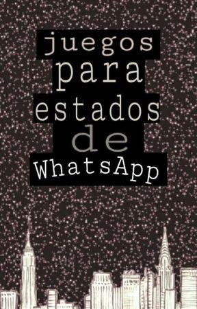 Juegos Para Estados De Whatsapp 62 Wattpad