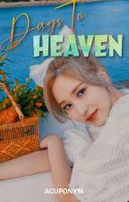Days To Heaven by Selesteialx